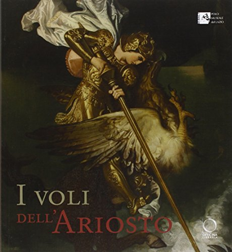I voli dell'Ariosto. Ediz. illustrata
