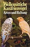 Wellensittiche und Kanarienvögel - Arten und Haltung