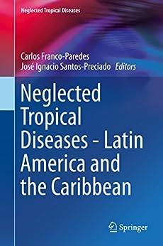 Neglected Tropical Diseases - Latin America And The Caribbean por Carlos Franco-paredes epub