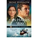 [ IN HARM'S WAY A NOVEL BY HANNON, IRENE](AUTHOR)PAPERBACK
