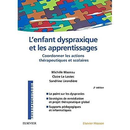 L'enfant dyspraxique et les apprentissages: Coordonner les actions thérapeutiques et scolaires