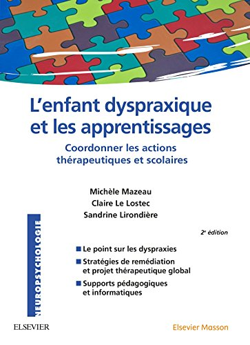 L'enfant dyspraxique et les apprentissages: Coordonner les actions thrapeutiques et scolaires