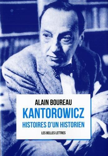 Kantorowicz: Histoires dun historien