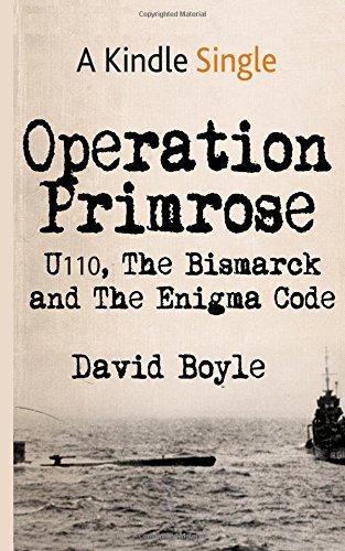 Operation Primrose: U110, the Bismarck and the Enigma Code by David Boyle (2015-09-01)