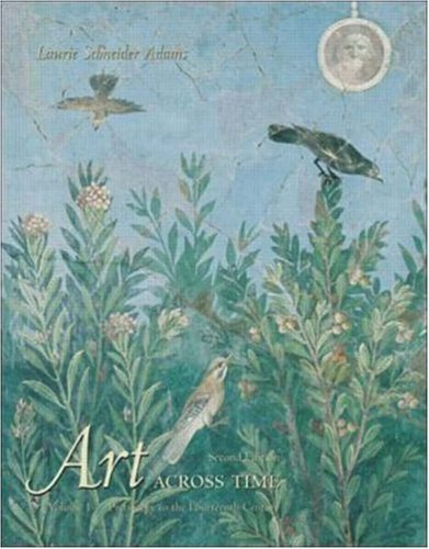 Art Across Time: Prehistory to the 14th Century, Vol. 1 by Adams, Laurie Schneider (2001) Paperback