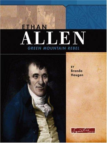 ethan-allen-green-mountain-rebel-signature-lives-revolutionary-war-era-by-brenda-haugen-2005-01-01