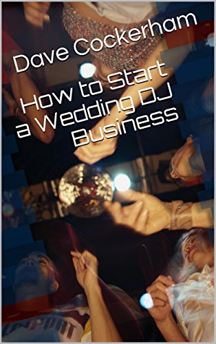 How to Start a Wedding DJ Business (English Edition)
