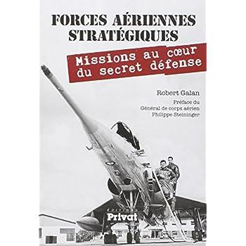 Forces aériennes stratégiques : Mission au coeur du secret défense