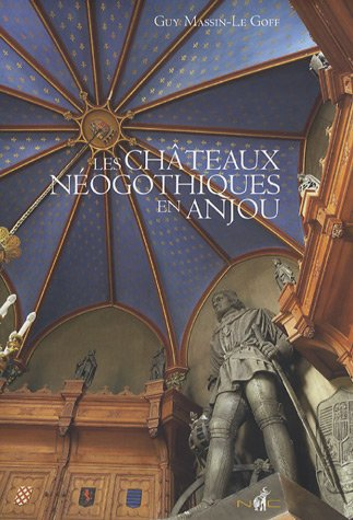 Les châteaux néogothiques en Anjou par Guy Massin-Le Goff