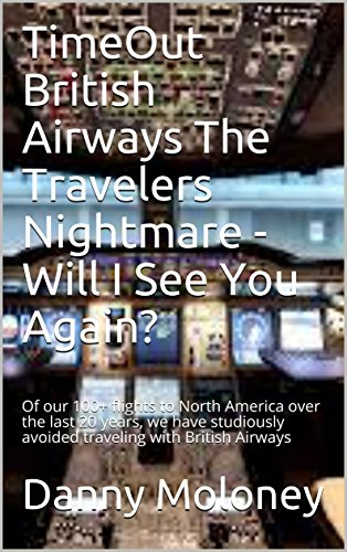 TimeOut British Airways - Will I See You Again? - The Story So Far No. 1: Of our 100+ flights to North America over the last 20 years, we have studiously ... Airways (TimeOutSeries) (English Edition)