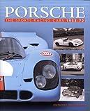 Porsche: The Sports Racing Cars 1953-1972