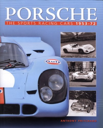 Porsche: The Sports Racing Cars 1953-1972 por Anthony Pritchard