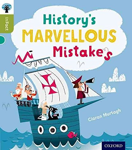 [(Oxford Reading Tree Infact: Level 7: History's Marvellous Mistakes)] [By (author) Ciaran Murtagh ] published on (September, 2014)