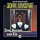 John Sinclair - Folge 119: Drei Herzen aus Eis. Teil 1 von 4. (Geisterjäger John Sinclair, Band 119) - Jason Dark