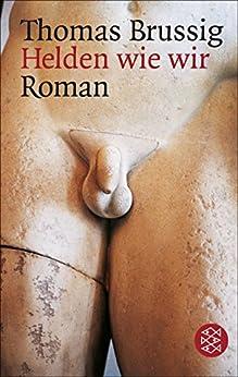 Helden wie wir: Roman (German Edition) by [Brussig, Thomas]