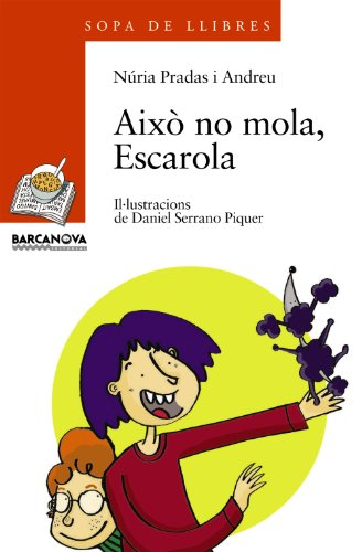 Això no mola, Escarola (Llibres Infantils I Juvenils - Sopa De Llibres. Sèrie Taronja) por Núria Pradas i Andreu