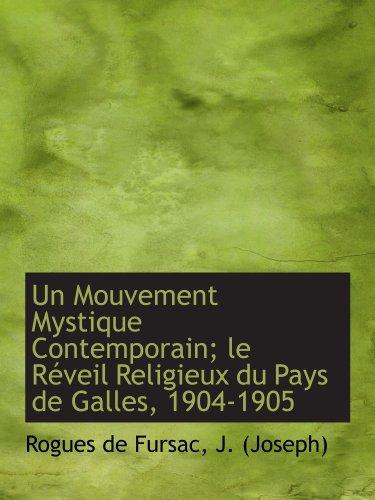 Un Mouvement Mystique Contemporain; le Réveil Religieux du Pays de Galles, 1904-1905