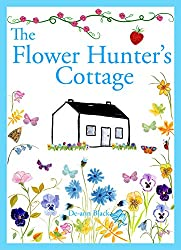 THE FLOWER HUNTER'S COTTAGE (Cottages, Cakes & Crafts series Book 1) (English Edition)