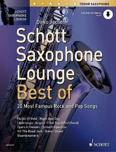Schott Saxophone Lounge - BEST OF: 20 Most Famous Rock and Pop Songs. Tenor-Saxophon. Ausgabe mit Online-Audiodatei.