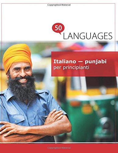 Italiano - punjabi per principianti: Un libro in due lingue por Dr. Johannes Schumann