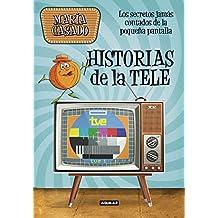 Historias de la tele : los secretos jamás contados de la pequeña pantalla (OCIO Y TIEMPO LIBRE, Band 703016)