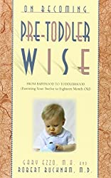 On Becoming Pre-Toddlerwise: From Babyhood to Toddlerhood (Parenting Your Twelve to Eighteen Month Old) by Gary Ezzo (28-Feb-2009) Paperback