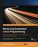 Mastering Embedded Linux Programming