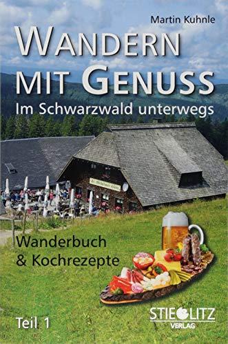 Wandern mit Genuss (Teil 1): Im Schwarzwald unterwegs, Wanderbuch & Kochrezepte