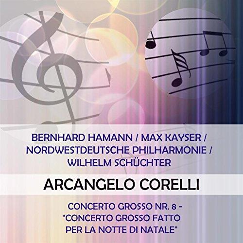 Bernhard Hamann / Max Kayser / Nordwestdeutsche Philharmonie / Wilhelm Schüchter play: Arcangelo Corelli: Concerto grosso Nr. 8 -