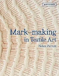 By Helen Parrott - Mark-making in Textile Art