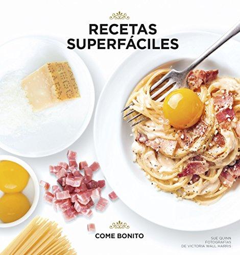 Recetas superfáciles (Come bonito)