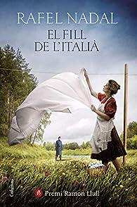 El fill de l'italià: Premi Ramon Llull 2019 par Rafel Nadal