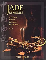 Jade Remedies: A Chinese Herbal Reference for the West (Volume 2): 002