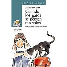 Cuando los gatos se sienten tan solos (Literatura Infantil (6-11 Años) - Sopa De Libros)