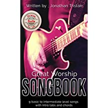 The Great Worship Songbook (With Intros in Audio): 9 Must-Play Christian Hymns for Begginers Who Want to Sound Advanced!. (Christian Books For Life 5) (English Edition)
