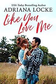 Like You Love Me (Honey Creek Book 1) (English Edition)