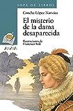 El misterio de la dama desaparecida (Literatura Infantil (6-11 Años) - Sopa De Libros)