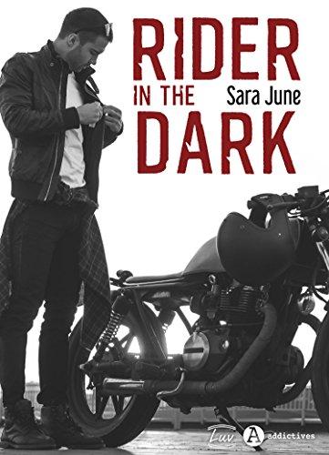 Rider in the Dark: Une romance à deux voix dans le monde des bikers - Sara June (2018)