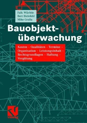 bauobjektuberwachung-kosten-qualitaten-termine-organisation-leistungsinhalt-rechtsgrundlagen-haftung