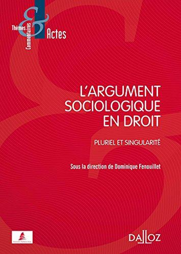 L'argument sociologique en droit : Pluriel et singularité