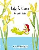 Lily et Clara : Le petit bobo