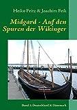 Midgard - Auf den Spuren der Wikinger: Band 1: Deutschland & Dänemark