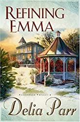 Refining Emma (The Candlewood Trilogy, Book 2) by Delia Parr (2007-06-01)