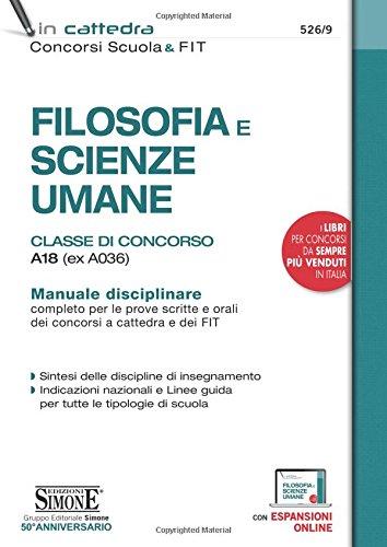 Filosofia e scienze umane. Classe di concorso A18 (ex A036). Manuale disciplinare completo per le prove scritte e orali dei concorsi a cattedra e dei FIT