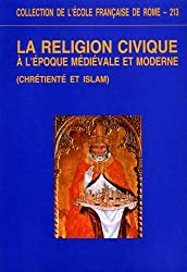 Religion civique à l'époque médiévale et moderne : chrétienté et islam