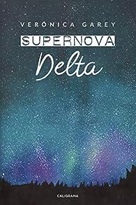 SUPERNOVA: Delta par Verónica Garey