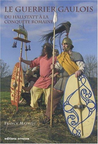 Le guerrier gaulois : Du Hallstatt à la conquête romaine