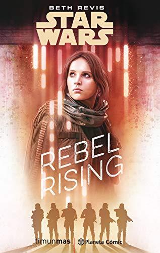 S.W. Rogue One Rebel Rising (novela) (Star Wars: Novelas) por Beth Revis