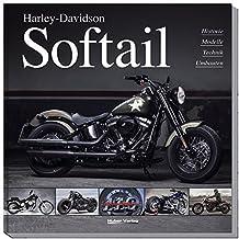 Harley-Davidson Softail: Historie, Modelle, Technik, Umbauten