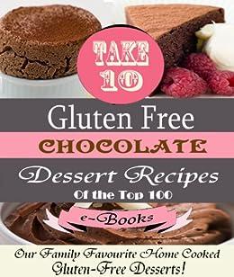 """""""Take 10"""" CHOCOLATE Gluten Free Dessert Recipes Ed.1 (Top 100) (English Edition) par [Davis, Rosie, Davis, Jamie]"""
